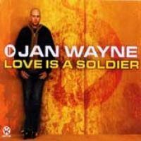 Purchase Jan Wayne - Love Is A Soldier (Single)