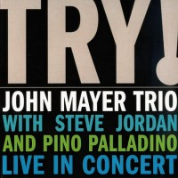 Purchase John Mayer Trio - Try!