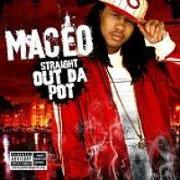 Purchase Maceo - Straight Out Da Pot