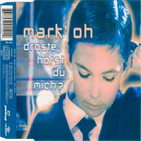 Purchase Mark 'oh - Droste, Horst Du Mich? (Single)