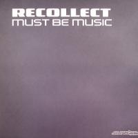 Purchase Recollect - Must Be Music (Promo Single)