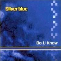 Purchase Silverblue - Do You Know (Single)