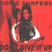 Purchase Sonic Surfers - Don't Give It Up (Single)