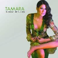 Purchase Tamara - Lo Mejor De Tu Vida