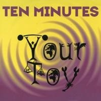 Purchase Ten Minutes - Your Toy (Single)
