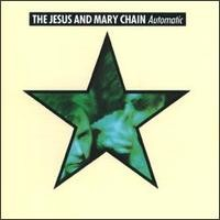Purchase The Jesus And Mary Chain - Automatic