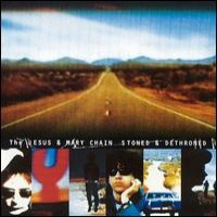 Purchase The Jesus And Mary Chain - Stoned & Dethroned