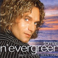 Purchase Tomas N`Evergreen - Since You`ve Been Gone
