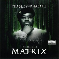 Purchase Tragedy Khadafi - Thug Matrix