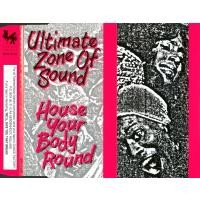 Purchase Ultimate Zone Of Sound - House Your Body Round (Maxi)