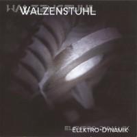 Purchase Walzenstuhl - Elektro-Dynamik (Ep)