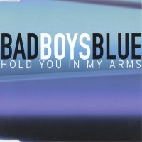 Purchase Bad Boys Blue - Hold You In My Arms '99 (Maxi)