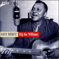 Purchase Big Joe Williams - Have Mercy!