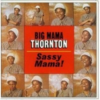 Purchase Big Mama Thornton - Sassy Mama