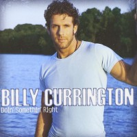 Purchase Billy Currington - Doin' Somethin' Right