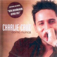 Purchase Charlie Cruz - Como Nunca
