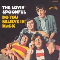 Purchase Loving Spoonful - Do You Believe In Magic + Daydream
