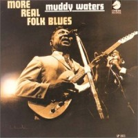 Purchase Muddy Waters - More Real Folk Blues
