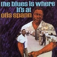 Purchase Otis Spann - The Blues Is Where It's At