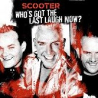 Purchase Scooter - Who's Got The Last Laugh Now?