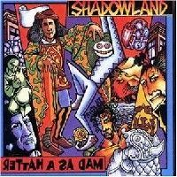 Purchase Shadowland - Mad As A Hatter