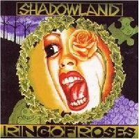 Purchase Shadowland - Ring Of Roses