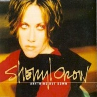 Purchase Sheryl Crow - Anything But Down (Single)