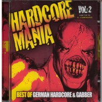 Purchase VA - Hardcore Mania, Vol. 2: Best Of German Hardcore And Gabber