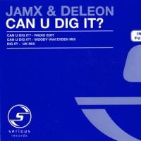 Purchase Jamx & De Leon - Can U Dig It? (CDS)