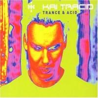 Purchase Kai Tracid - Trance And Acid (CDS)
