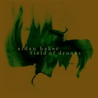 Purchase Aidan Baker - Field Of Drones