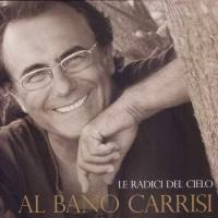 Purchase Al Bano Carrisi - Le Radici Del Cielo
