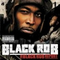 Purchase Black Rob - The Black Rob Report