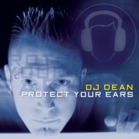 Purchase DJ Dean - Protect Your Ears CD