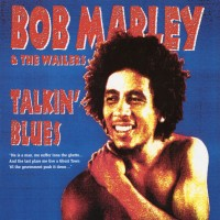 Purchase Bob Marley & the Wailers - Talkin' Blues