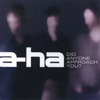 Purchase A-Ha - Did Anyone Approach You
