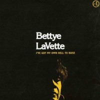 Purchase Bettye Lavette - I've Got My Own Hell To Raise
