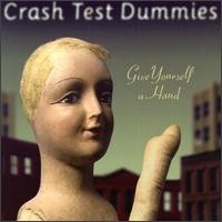 Purchase Crash Test Dummies - Give Yourself A Hand