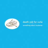 Purchase Death Cab For Cutie - Something About Airplanes