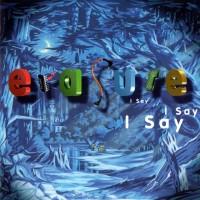 Purchase Erasure - I Say I Say I Say