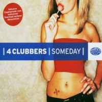 Purchase 4 Clubbers - Someday (CDS)