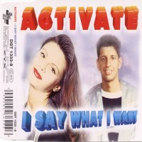 "Purchase Activate - ""I Say What I Want""  (Maxi)"