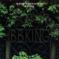 Purchase B.B. King - To Know You Is To Love You