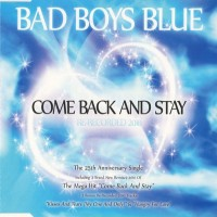 Purchase Bad Boys Blue - Come Back And Stay (Maxi-Single)