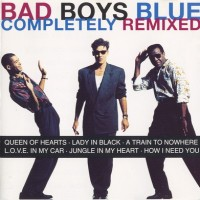 Purchase Bad Boys Blue - Completely Remixed