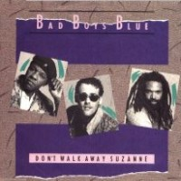 Purchase Bad Boys Blue - Don't Walk Away, Suzanne (Maxi)