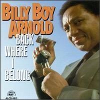 Purchase Billy Boy Arnold - Back Where I Belong