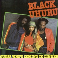 Purchase Black Uhuru - Guess Who's Coming to Dinner