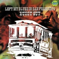 Purchase Buddy Guy - Left My Blues In San Francisco (Vinyl)