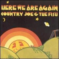 Purchase Country Joe & The Fish - Here We Are Again